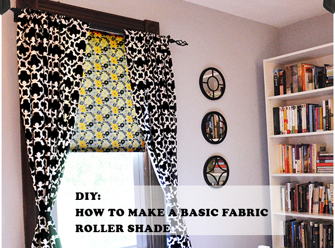 Diy How To Make A Basic Fabric Roller Shade