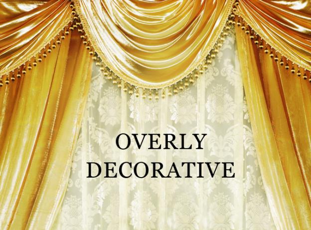 overly decorative
